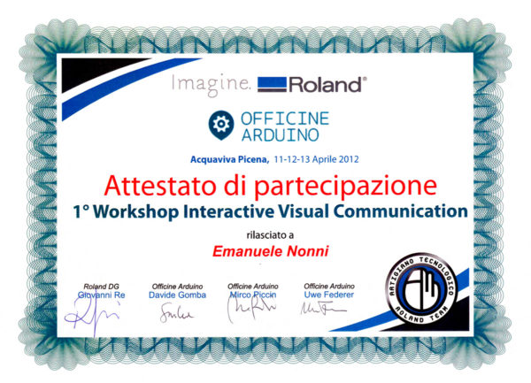 Attestato Arduino 2012 - Emanuele Nonni - Roland - VIC: Visual Interactive Communication