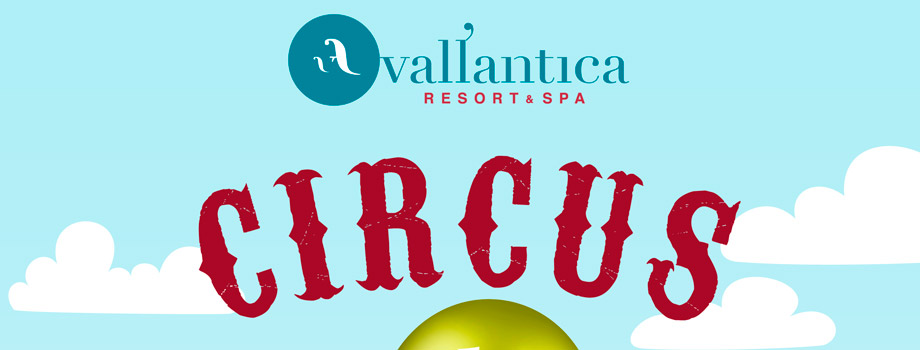 Vallantica Resort SPA: evento Circus