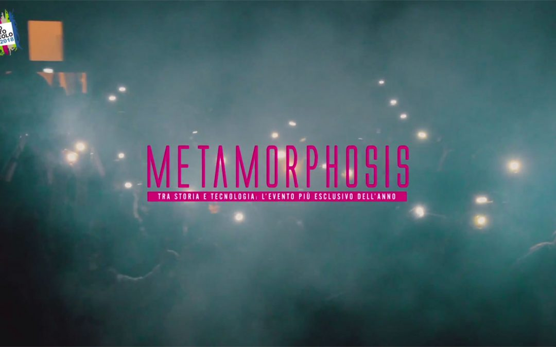 Video Professionali in Umbria – Metamorphosis 2018
